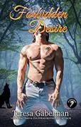 Forbidden Desire (Lee County Wolves Series) Book #3 - Teresa Gabelman,Hot Tree Editing