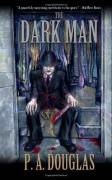 The Dark Man - P.A. Douglas