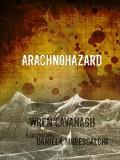 Arachnohazard - Wren  Cavanagh,Daniela Morescalchi