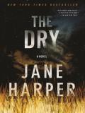 The Dry: A Novel - Jane Harper