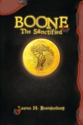 Boone: The Sanctified (The Books of the Gardener) (Volume 3) - Lauren H. Brandenburg,Jordan H. Crawford