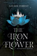 The Iron Flower - Laurie Forest