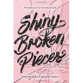 Shiny Broken Pieces - Sona Charaipotra,Dhonielle Clayton