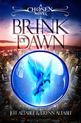 Chosen: Brink of Dawn (Young Adult Fantasy Thriller) - Jeff Altabef,Erynn Altabef,Lane Diamond,Whitney Smyth