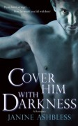 Cover Him With Darkness: A Romance - Janine Ashbless