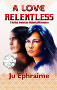 A Love Relentless - Ju Ephraime
