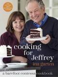 Cooking for Jeffrey: A Barefoot Contessa Cookbook - Ina Garten