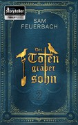 Der Totengräbersohn: Buch 2 - Ludwig Feuerbach