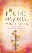 For The Immortal - Emily Hauser