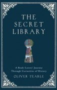 The Secret Library - Oliver Tearle