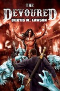 The Devoured - Curtis M. Lawson,Jason Sprenger