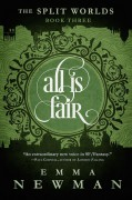 All is Fair: The Split Worlds - Book Three - Emma Newman