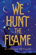 We Hunt the Flame - Hafsah Faizal