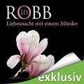 Liebesnacht mit einem Mörder (Eve Dallas 07) - Audible GmbH,J.D. Robb,Tanja Geke