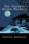 The Decagon House Murders - Yukito Ayatsuji,Ho-Ling Wong,Soji Shimada