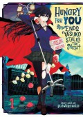 Hungry for You: Endo Yasuko Stalks the Night, Vol. 1 - Flowerchild