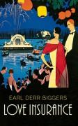 Love Insurance - Earl Derr Biggers