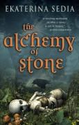 The Alchemy of Stone - Ekaterina Sedia