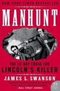 Manhunt: The 12-Day Chase for Lincoln's Killer - James L. Swanson