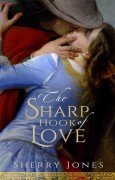 The Sharp Hook of Love: A Novel of Heloise and Abelard - Sherry Jones