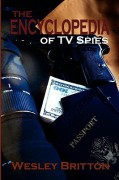 The Encyclopedia of TV Spies - Wesley Britton