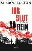Ihr Blut so rein: Thriller - Sharon Bolton