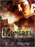 Mongrel - K.Z. Snow