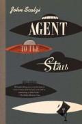 Agent to the Stars - John Scalzi,Wil Wheaton