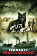 The Hunter from the Woods - Robert McCammon