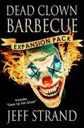 Dead Clown Barbecue Expansion Pack - Jeff Strand
