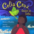 Celia Cruz, Queen of Salsa - Veronica Chambers