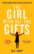The Girl with All the Gifts - M.R. Carey