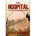 The Hospital: The FREE Short Story: The First Mountain Man Story - Keith C. Blackmore,R. C. Bray,Podium Publishing