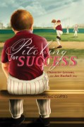 Pitching for Success: Character Lessons, the Joe Nuxhall Way - Doug Coates