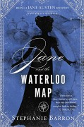 Jane and the Waterloo Map (Being a Jane Austen Mystery) - Stephanie Barron