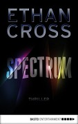 Spectrum: Thriller - Ethan Cross,Rainer Schumacher