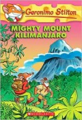 Mighty Mount Kilimanjaro - Geronimo Stilton