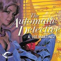 The Automatic Detective - A. Lee Martinez,Marc Vietor,Audible Studios