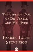 The Strange Case of Dr. Jekyll and Mr. Hyde - Robert Louis Stevenson