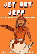 Jet Set Jeff: The Science Defender - Kenneth Harris,Aaron Harris