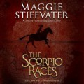 The Scorpio Races - Maggie Stiefvater,Fiona Hardingham,Steve West,Scholastic Audio