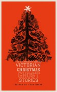The Valancourt Book of Victorian Christmas Ghost Stories - Arthur Conan Doyle,Sir Walter Scott,Tara Moore