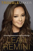 Troublemaker: Surviving Hollywood and Scientology - Leah Remini,Rebecca Paley