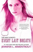 Every Last Breath (The Dark Elements) - Jennifer L. Armentrout