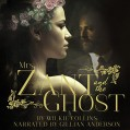 Mrs. Zant and the Ghost - Audible Studios,Gillian Anderson,Wilkie Collins
