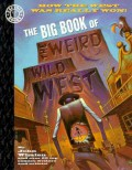 The Big Book of the Weird Wild West - John Whalen