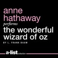The Wonderful Wizard of Oz  - L. Frank Baum,Anne Hathaway