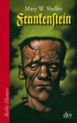 Frankenstein oder der neue Prometheus : Roman - Mary Shelley