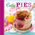 Cutie Pies: 40 Sweet, Savory, and Adorable Recipes - Dani Cone