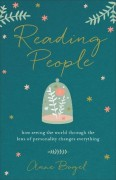 Reading People: How Seeing the World through the Lens of Personality Changes Everything - Anne Bogel